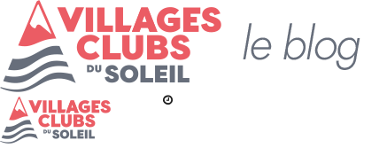 Le Blog des Villages Clubs du Soleil